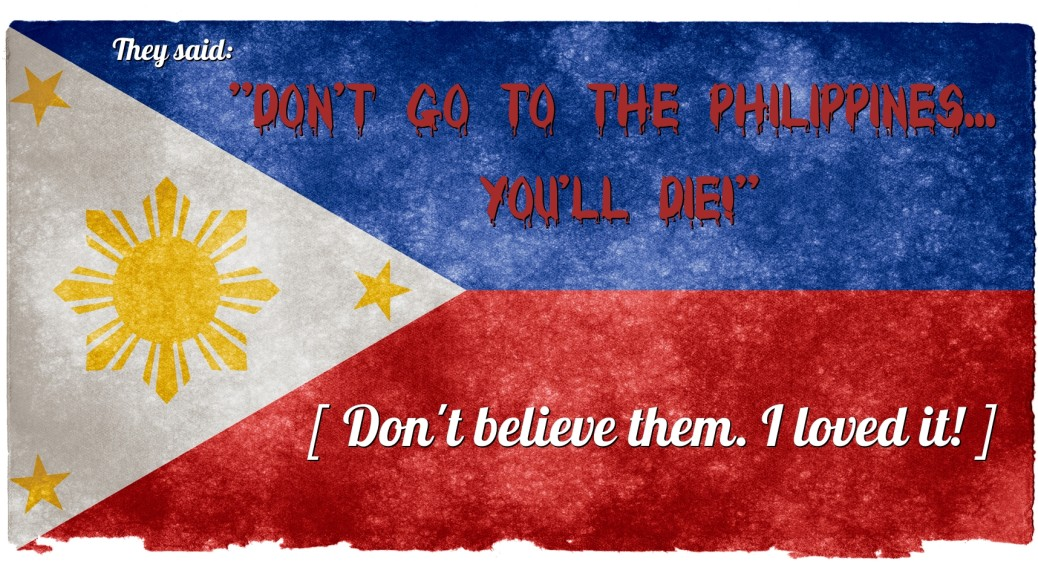 Don't go to the Philippines - You'll Die Visit50
