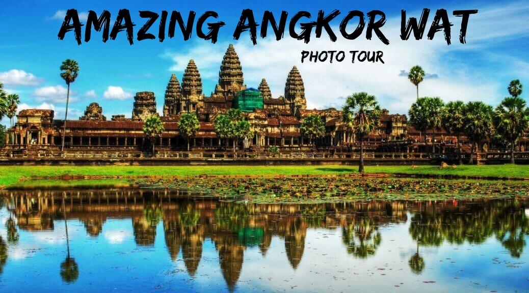 Amazing Angkor Wat 1038x576